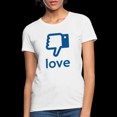 Un-LIKE Love - Women's T-Shirt