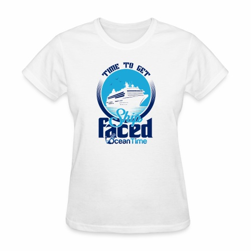 Time to get Ship faced - Women's T-Shirt