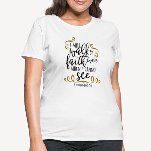 2 CORINTHIANS 5:7 - Women's T-Shirt