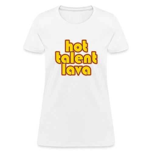 Hot Talent Lava - Yellow Letters - Women's T-Shirt