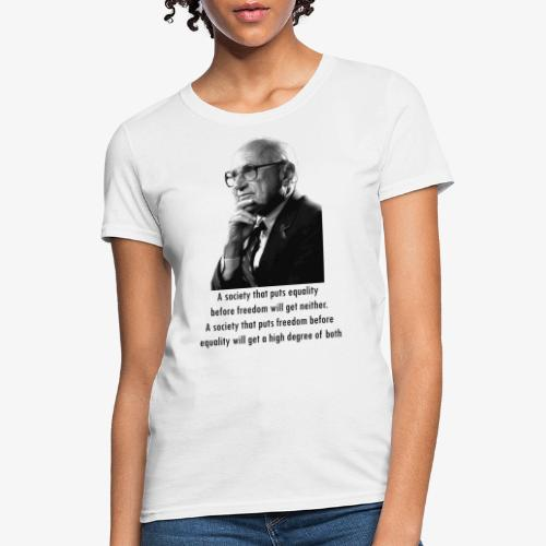 Milton Friedman Freedom before Equality - Women's T-Shirt