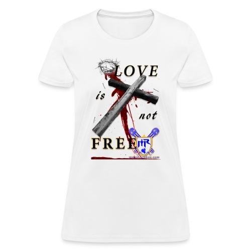 LoveIsNotFree - Women's T-Shirt