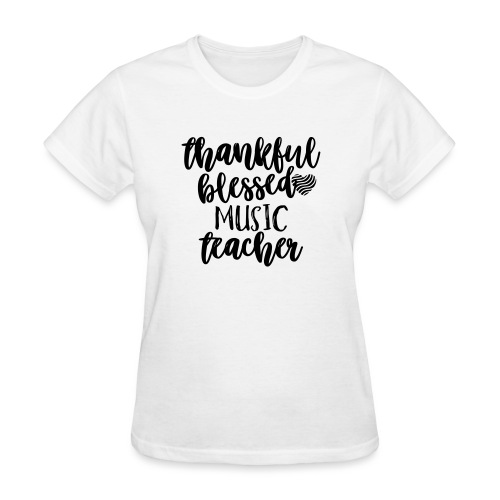 Thankful Blessed Music Teacher T-Shirt - Women's T-Shirt