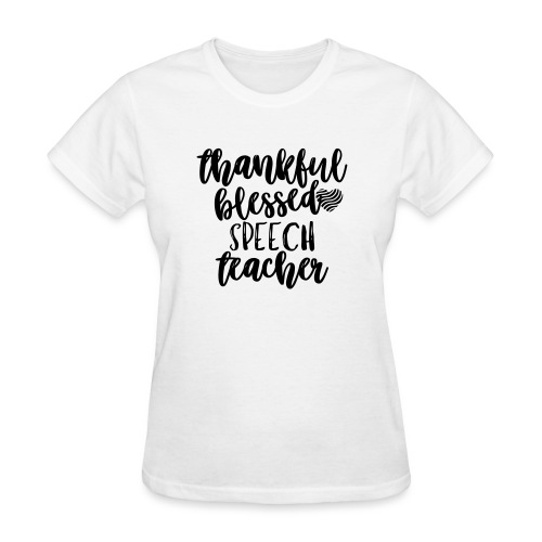 Thankful Blessed Speech Teacher T-Shirt - Women's T-Shirt