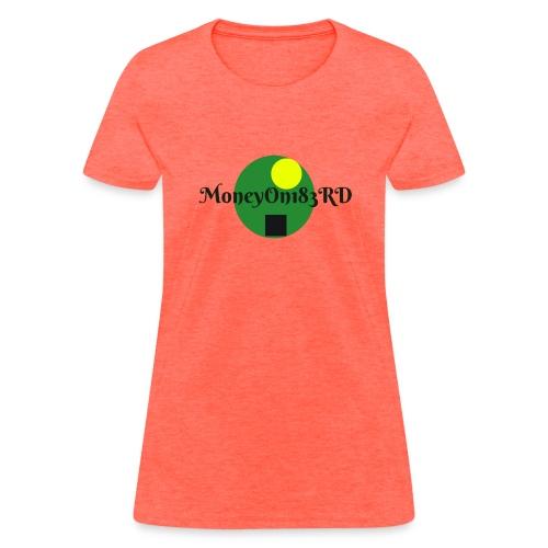 MoneyOn183rd - Women's T-Shirt