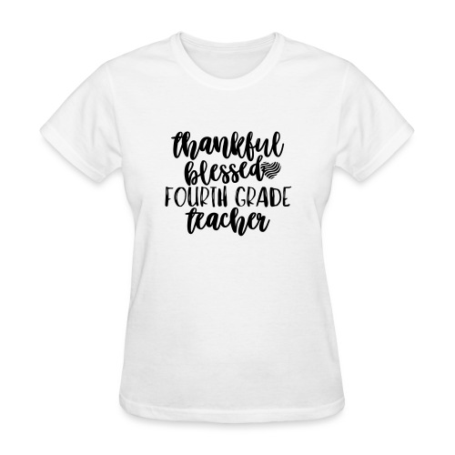 Thankful Blessed Fourth Grade Teacher T-Shirt - Women's T-Shirt