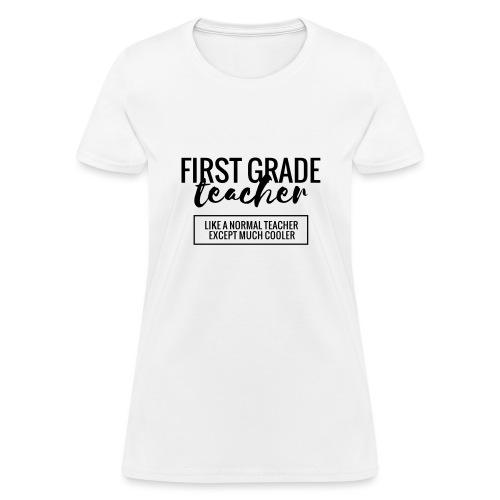 Cool 1st Grade Teacher Funny Teacher T-Shirt - Women's T-Shirt