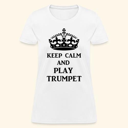keep calm play trumpet bl - Women's T-Shirt