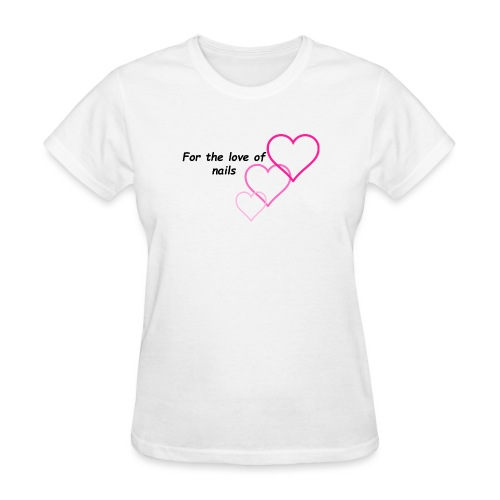 Nail Love - Women's T-Shirt
