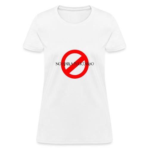 No Habla Fucktardo - Women's T-Shirt