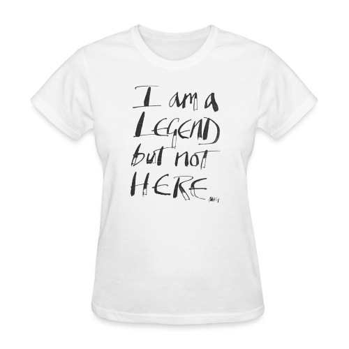 I am a Legend - Women's T-Shirt