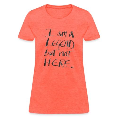 I am a Legend - Women's T-Shirt