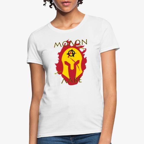 Molon Labe - Anarchist's Edition - Women's T-Shirt