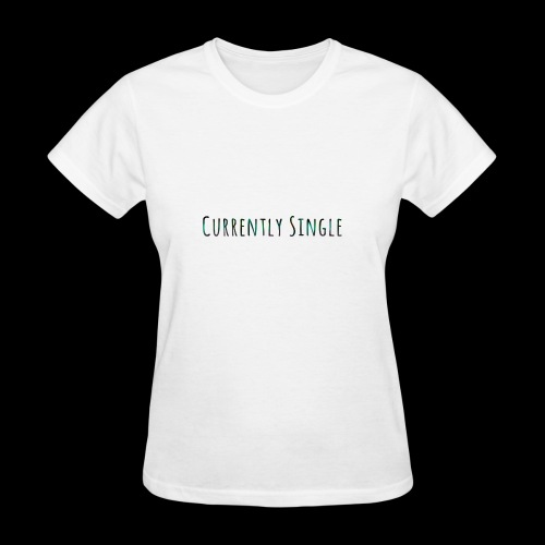 Currently Single T-Shirt - Women's T-Shirt