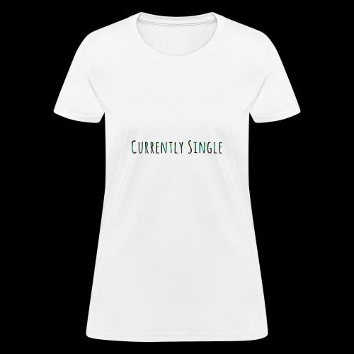 Currently Single T-Shirt - Women's T-Shirt