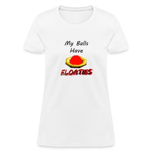 My Balls Have Floaties - Women's T-Shirt