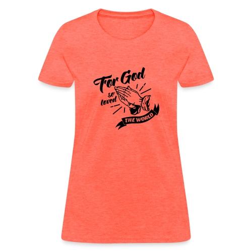 For God So Loved The World… - Alt. Design (Black) - Women's T-Shirt