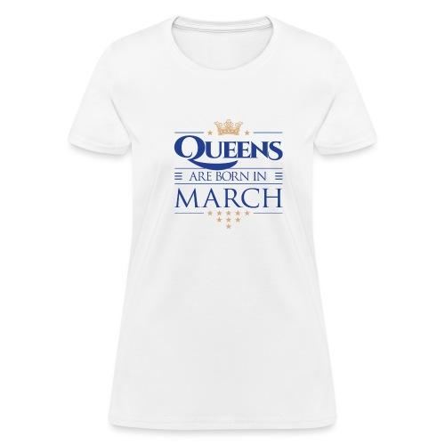 Queen of March 02 - Women's T-Shirt
