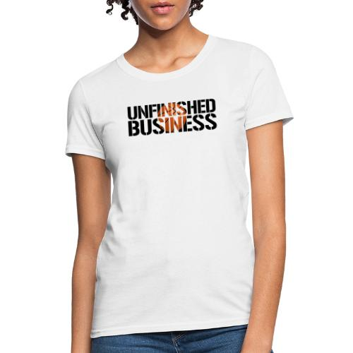 Unfinished Business hoops basketball - Women's T-Shirt