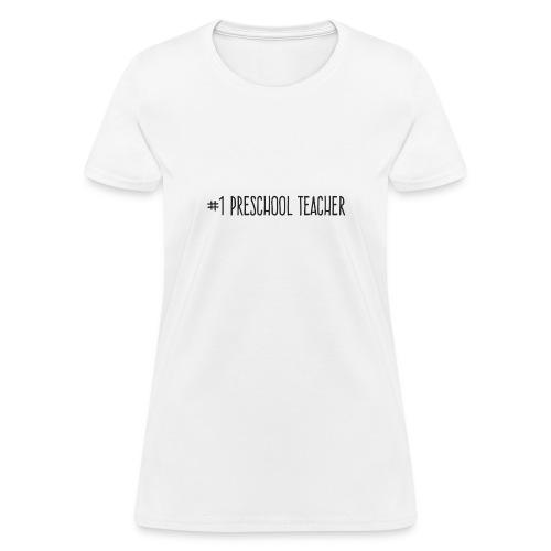 1 Preschool Teacher - Women's T-Shirt