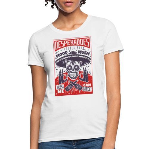 desperadoes mexican tequila - Women's T-Shirt