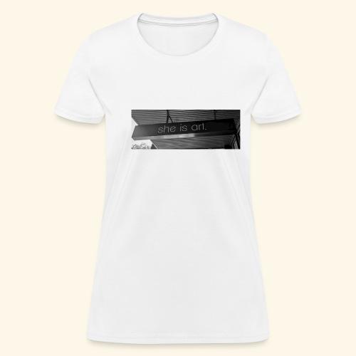 She is art. - Women's T-Shirt