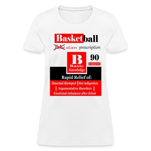 basketball prescription final - Women's T-Shirt