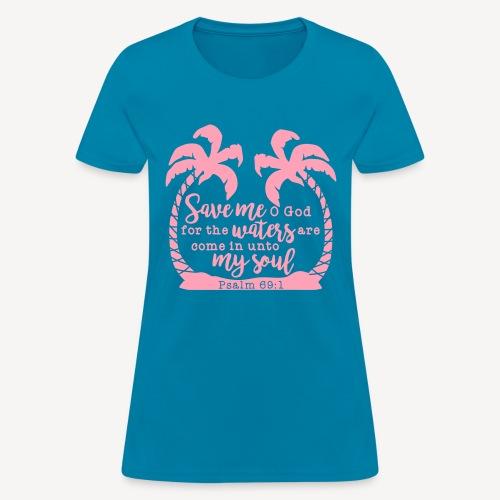 PSALM 69 1 - Women's T-Shirt