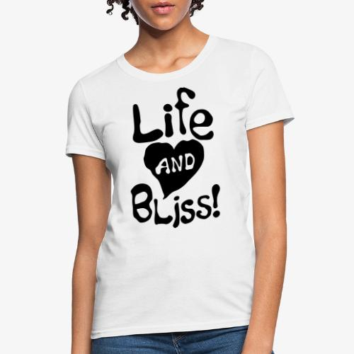 Life And Bliss - Women's T-Shirt