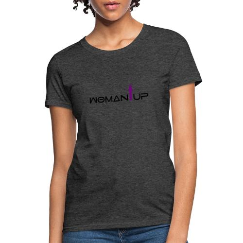 Woman Up - Women's T-Shirt