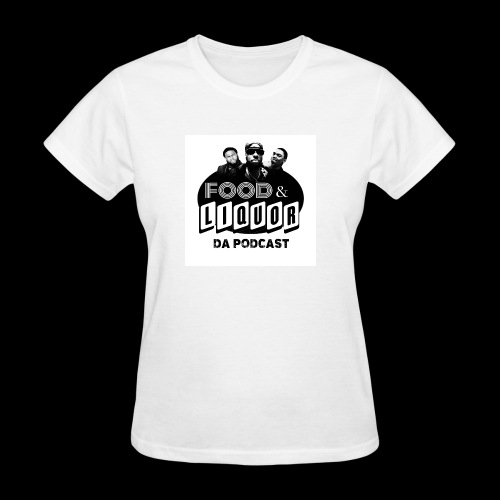 Food & Liquor Da Podcast Logo - Women's T-Shirt