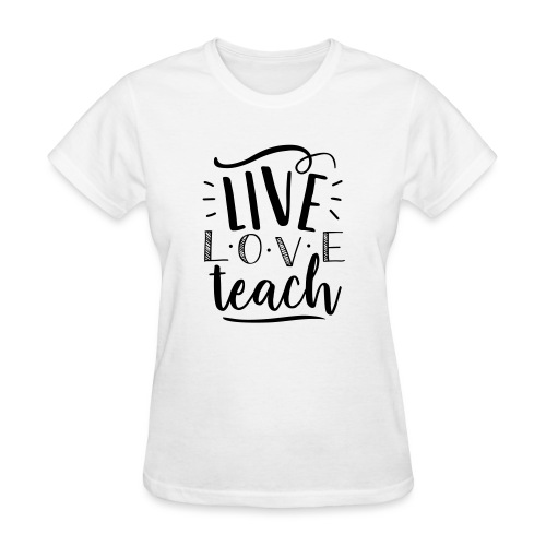 Live Love Teach Cute Teacher T-Shirts - Women's T-Shirt