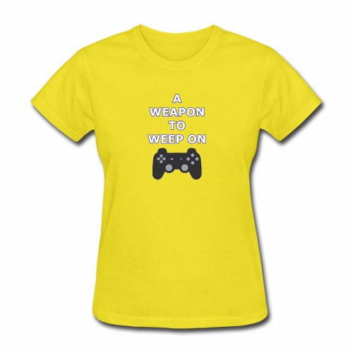 A Weapon to Weep On - Women's T-Shirt