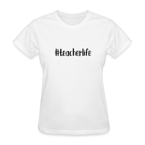 #teacherlife Teacher T-Shirts - Women's T-Shirt