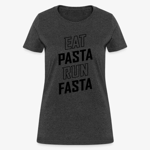 Eat Pasta Run Fasta v2 - Women's T-Shirt