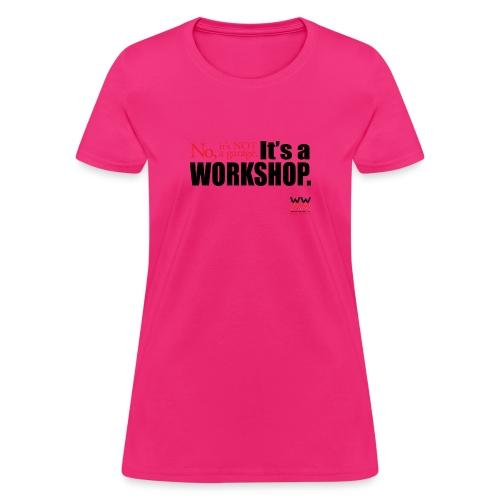 It s not a garage It s a workshop - Women's T-Shirt