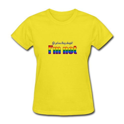 Let's get one thing straight - I'm not! - Women's T-Shirt