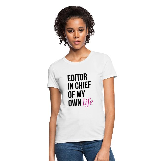 EIC of My Own Life T-Shirt