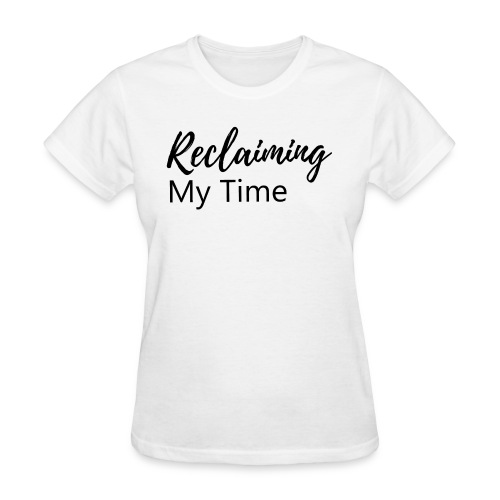 Reclaiming My Time - Women's T-Shirt