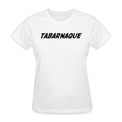 Tabarnaque - Women's T-Shirt