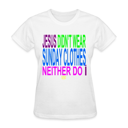 ***12% Rebate - See details!*** NO SUNDAY CLOTHES - Women's T-Shirt