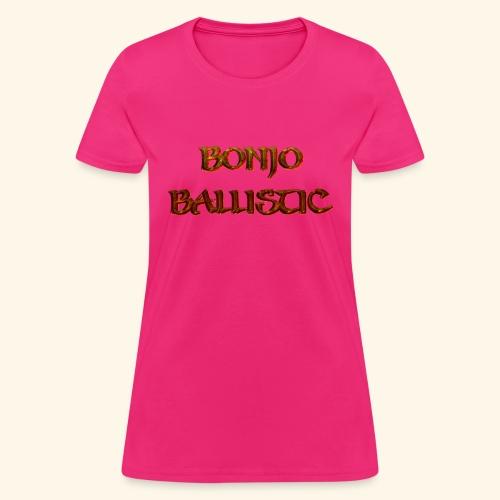 BonjoBallistic - Women's T-Shirt