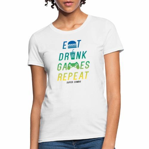 eat drink game repeat for White Tshirt - Women's T-Shirt