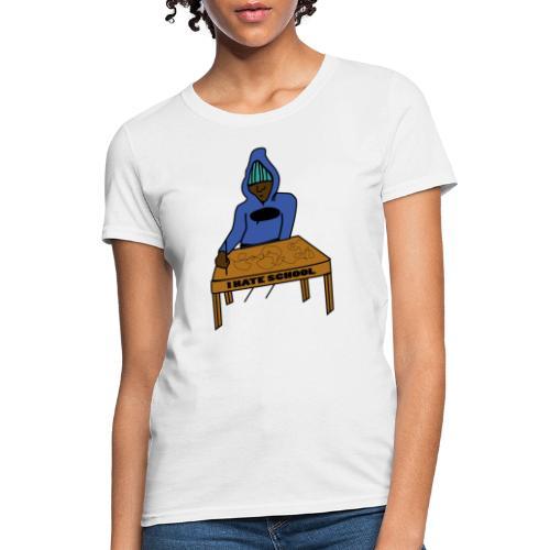 ihateschools - Women's T-Shirt