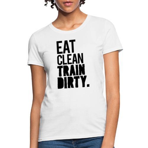 Eat Clean Gym Motivation - Women's T-Shirt