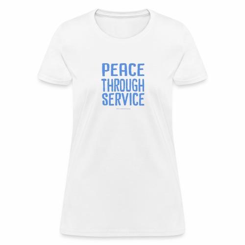 Peace Thru Service - Women's T-Shirt