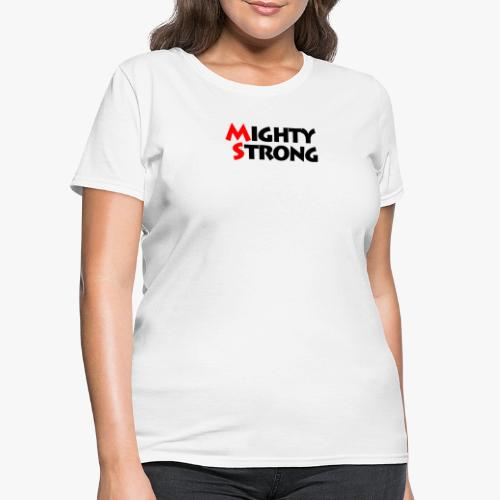 Mighty Strong - Women's T-Shirt