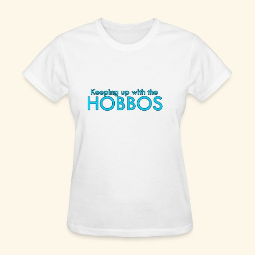 KEEPING UP WITH THE HOBBOS | OFFICIAL DESIGN - Women's T-Shirt