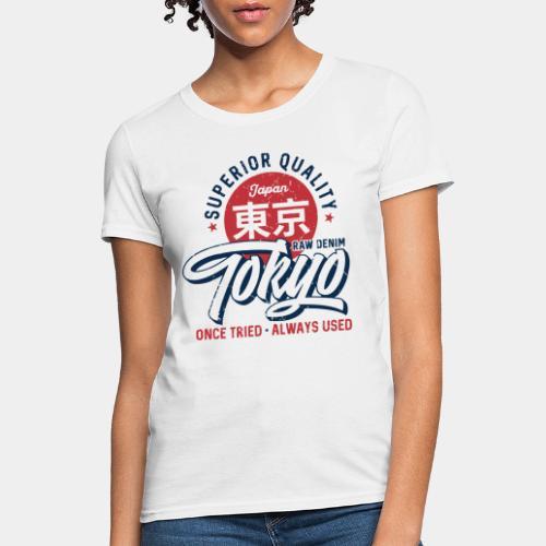 tokyo superior quality japan - Women's T-Shirt