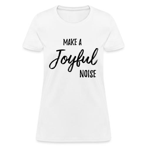 joyfulnoise2 - Women's T-Shirt